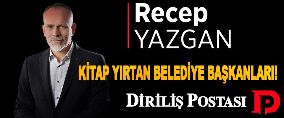 Kitap Yırtan Belediye Başkanları!