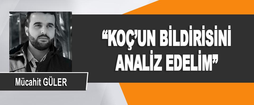"""""""Koç'un Bildirisini Analiz Edelim"""""""