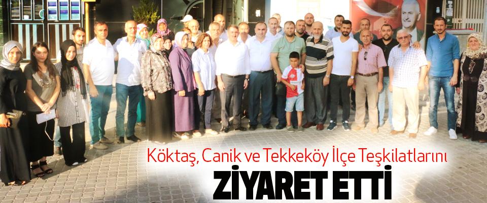 Köktaş, Canik ve Tekkeköy İlçe Teşkilatlarını Ziyaret Etti