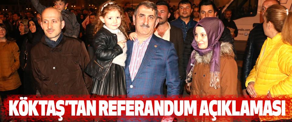 Köktaş'tan Referandum Açıklaması