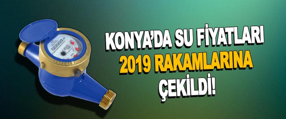 Konya'da Su Fiyatları 2019 Rakamlarına Çekildi!