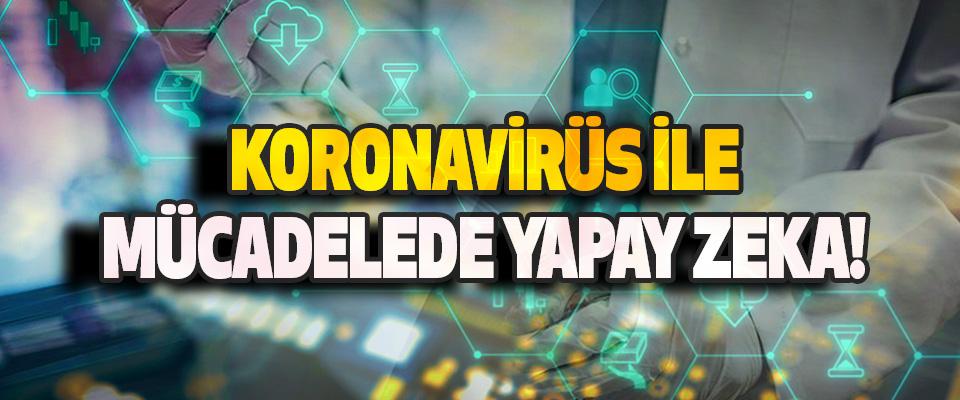 Koronavirüs İle Mücadelede Yapay Zeka!