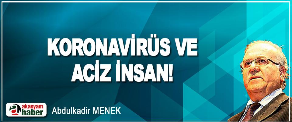 Koronavirüs Ve Aciz İnsan!