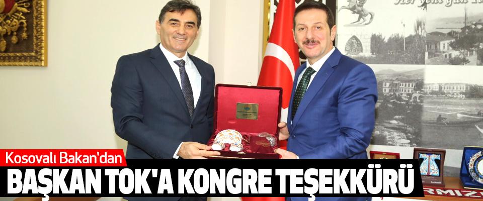 Kosovalı Bakan'dan Başkan Tok'a Kongre Teşekkürü