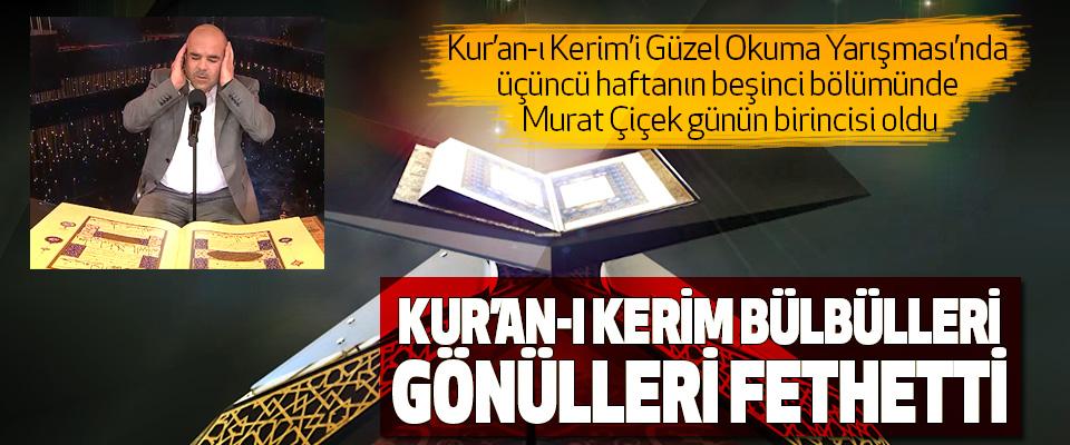 Kur'an-I Kerim Bülbülleri Gönülleri Fethetti