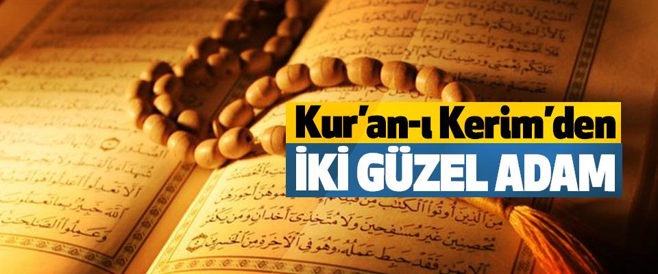 Kur'an-ı Kerim'den iki güzel adam