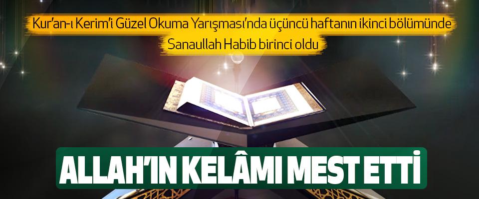 Kur'an-ı Kerim'i Güzel Okuma Yarışması'nda üçüncü haftanın ikinci bölümünde Sanaullah Habib birinci oldu