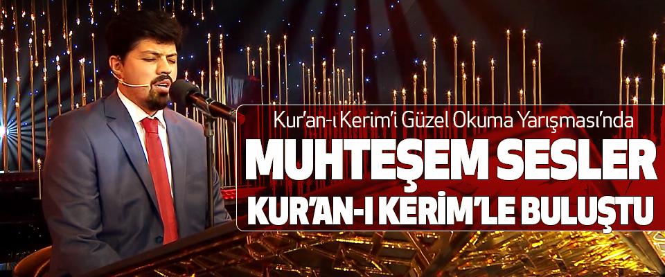 Kur'an-ı Kerim'i Güzel Okuma Yarışması'nda Muhteşem Sesler Kur'an-I Kerim'le Buluştu