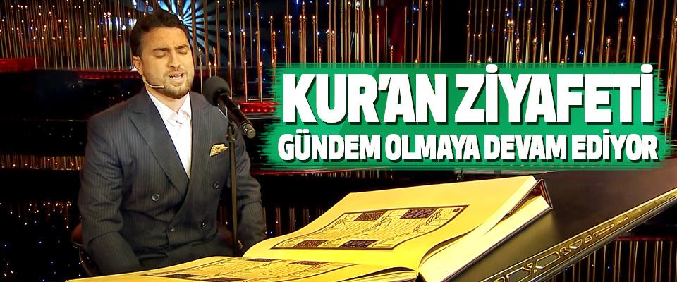 Kur'an Ziyafeti Gündem Olmaya Devam Ediyor