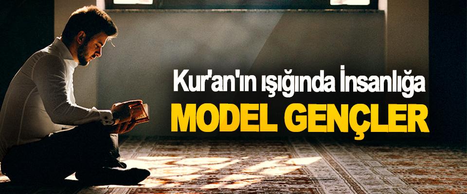 Kur'an'ın ışığında İnsanlığa model gençler
