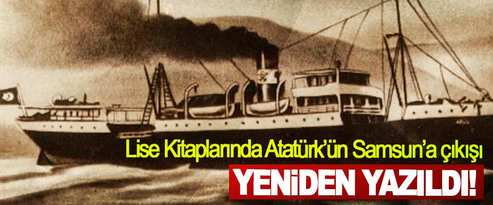 Lise Kitaplarında Atatürk'ün Samsun'a Çıkışı Yeniden Yazıldı!