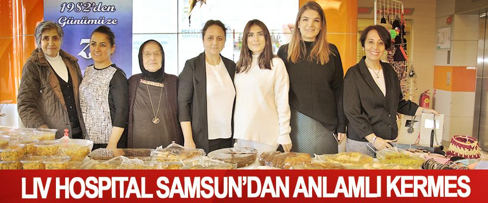 Lıv Hospıtal Samsun'dan Anlamlı Kermes