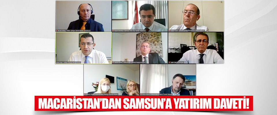 Macaristan'dan Samsun'a Yatırım Daveti!