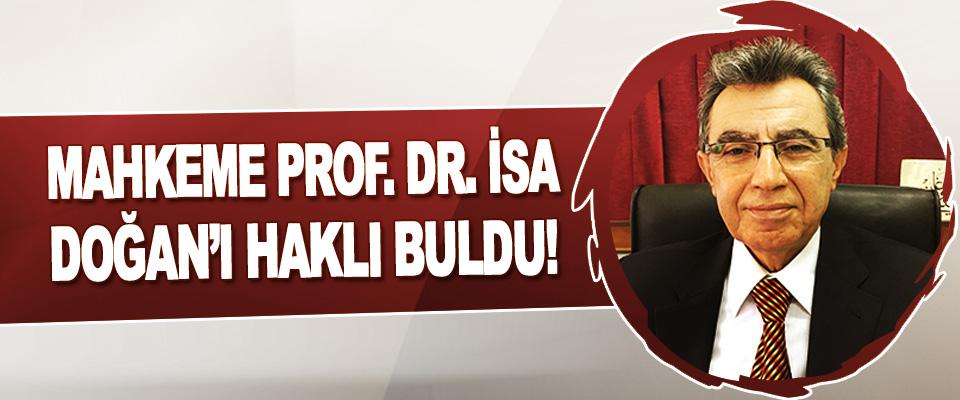 Mahkeme Prof. Dr. İsa Doğan'ı Haklı Buldu!