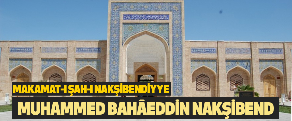 Makamat-I Şah-I Nakşibendiyye Muhammed Bahâeddin Nakşibend