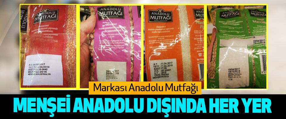 Markası Anadolu Mutfağı, Menşei Anadolu Dışında Her Yer