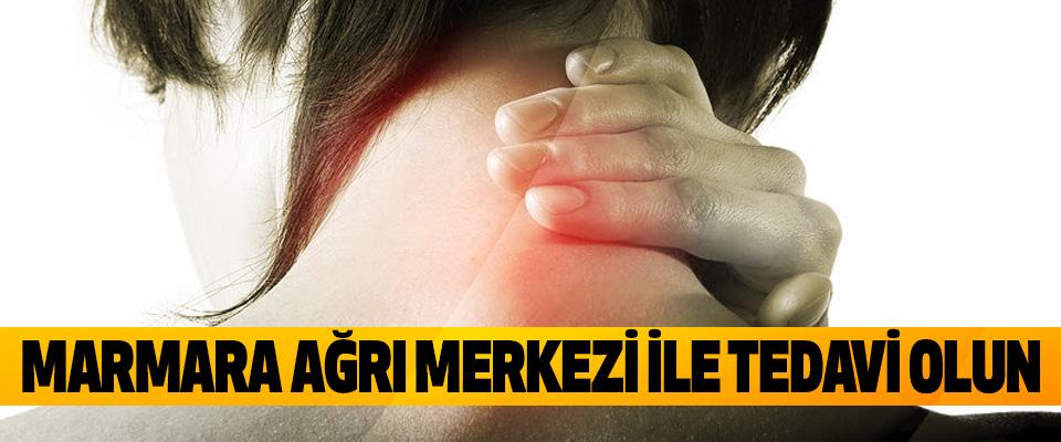 Marmara Ağrı Merkezi İle Tedavi Olun