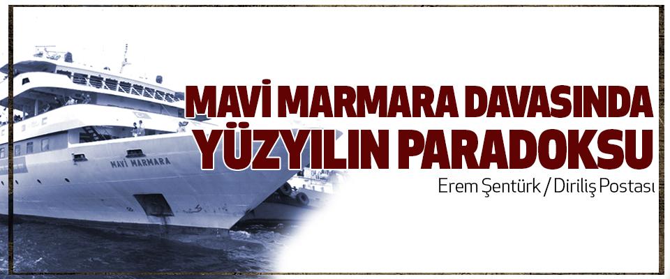 Mavi Marmara Davasında Yüzyılın Paradoksu