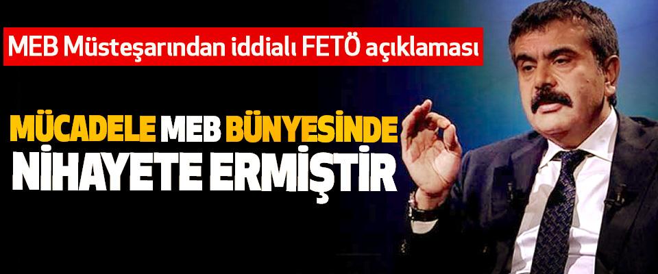 MEB Müsteşarından iddialı FETÖ açıklaması: Mücadele MEB Bünyesinde Nihayete Ermiştir