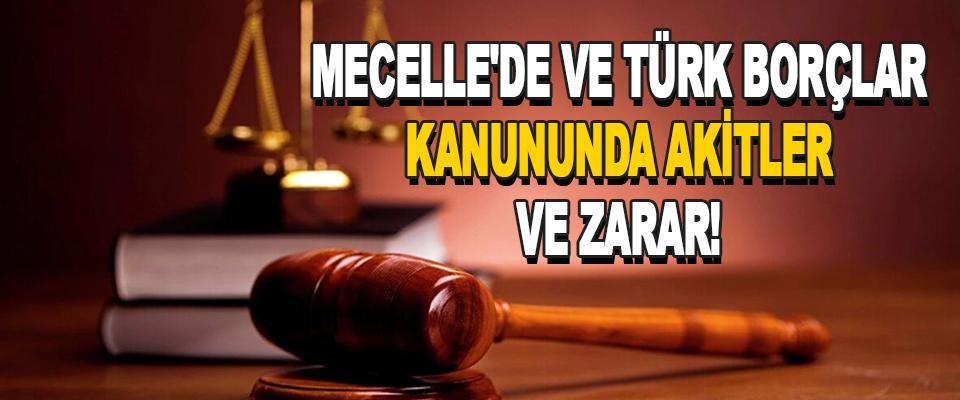 Mecelle'de ve Türk Borçlar Kanununda Akitler Ve Zarar !