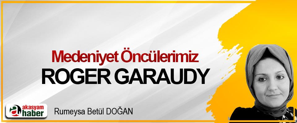Medeniyet Öncülerimiz: Roger Garaudy