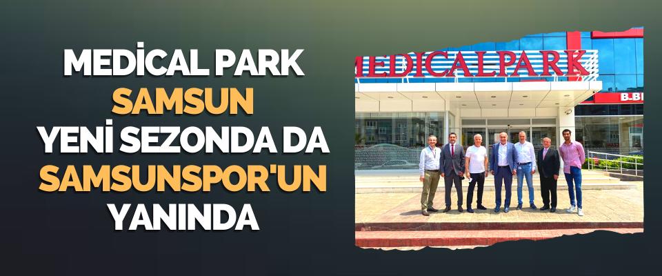 Medical Park Samsun Yeni Sezonda da Samsunspor'un Yanında