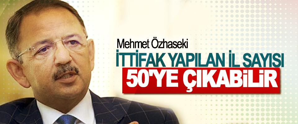 Mehmet Özhaseki: İttifak Yapılan İl Sayısı 50'ye Çıkabilir