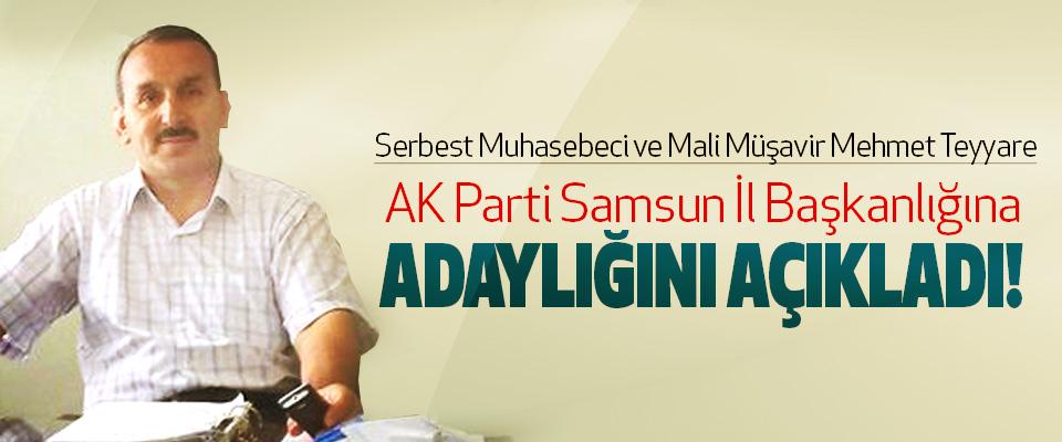 Mehmet Teyyare, Ak parti samsun il başkanlığına adaylığını açıkladı!