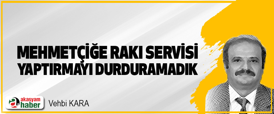 Mehmetçiğe Rakı Servisi Yaptırmayı Durduramadık