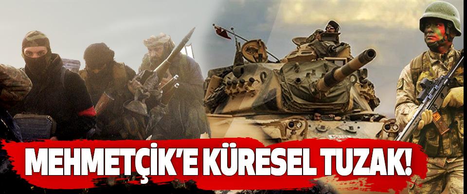 Mehmetçik'e küresel tuzak!