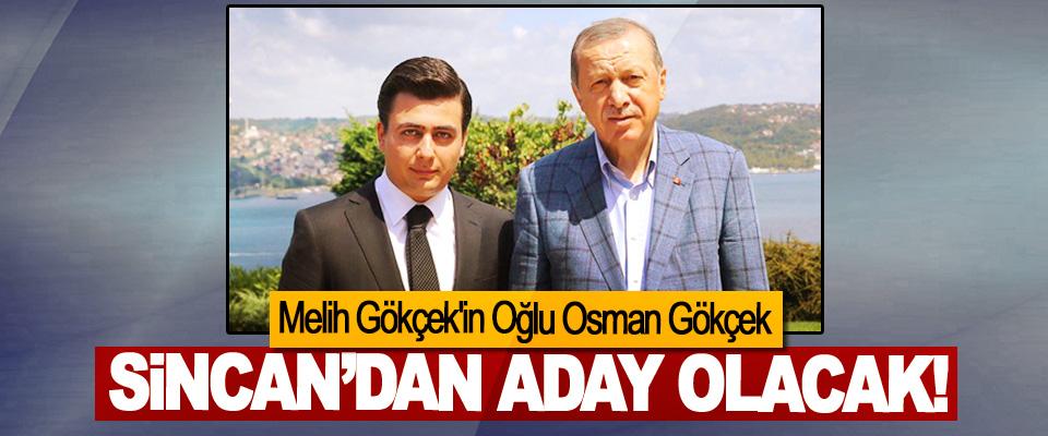 Melih Gökçek'in Oğlu Osman Gökçek Sincan'dan Aday Olacak!