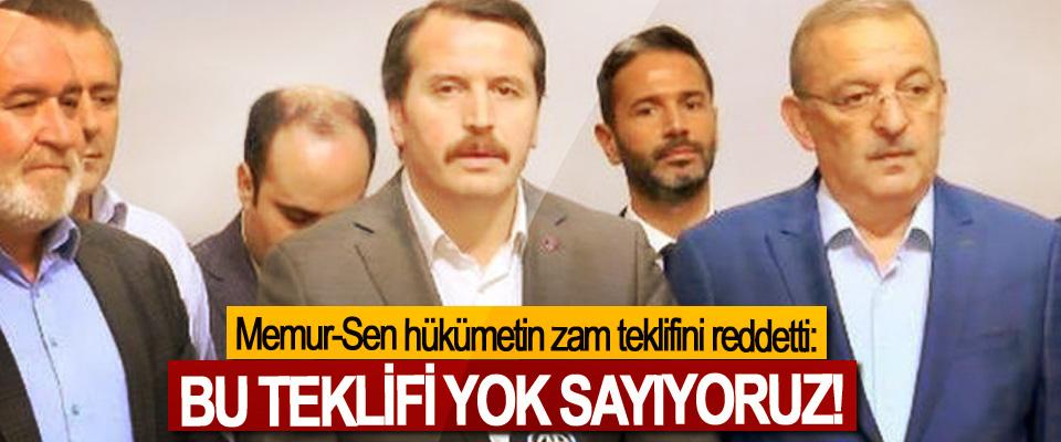 Memur-Sen hükümetin zam teklifini reddetti!