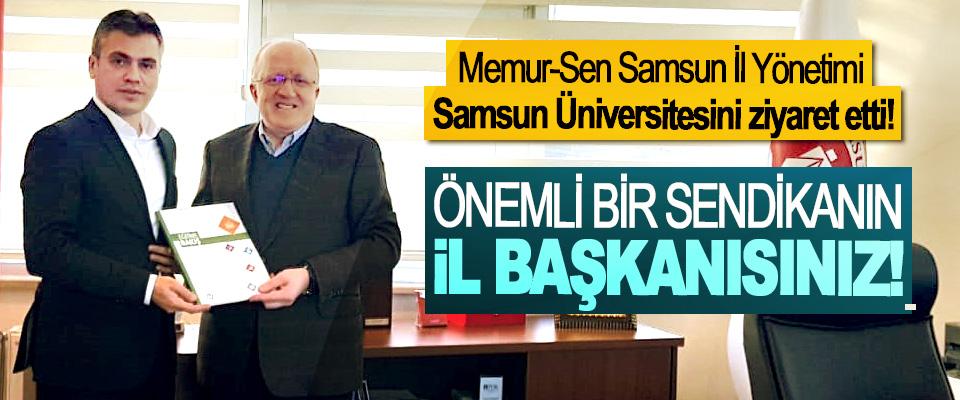 Memur-Sen Samsun İl Yönetimi Samsun Üniversitesini ziyaret etti!