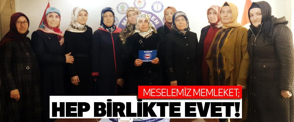 Memur-Sen Samsun Kadınlar Komisyonu: Meselemiz memleket; hep birlikte evet!