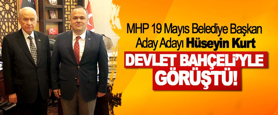 MHP 19 Mayıs Belediye Başkan Aday Adayı Hüseyin Kurt Devlet Bahçeli'yle görüştü!