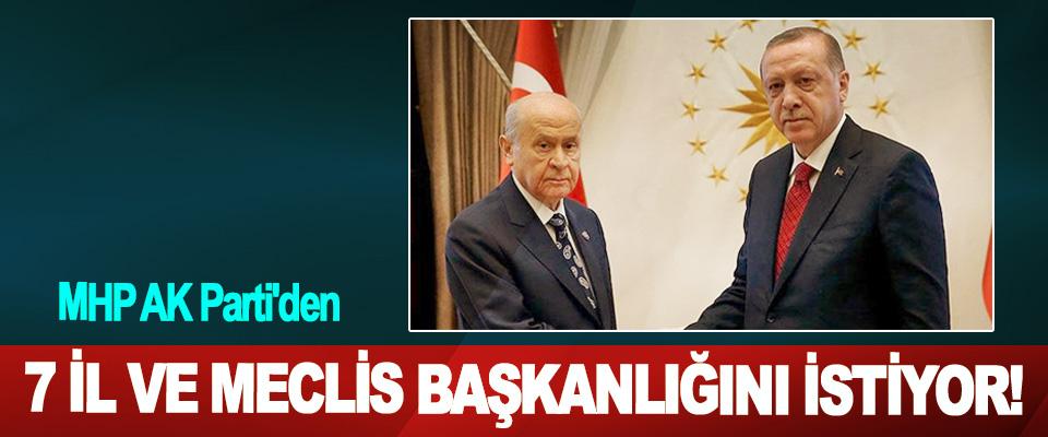 MHP AK Parti'den 7 İl Ve Meclis Başkanlığını İstiyor!