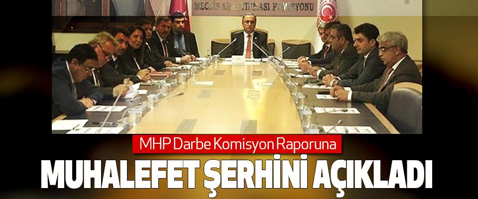 MHP Darbe Komisyon Raporuna Muhalefet Şerhini Açıkladı