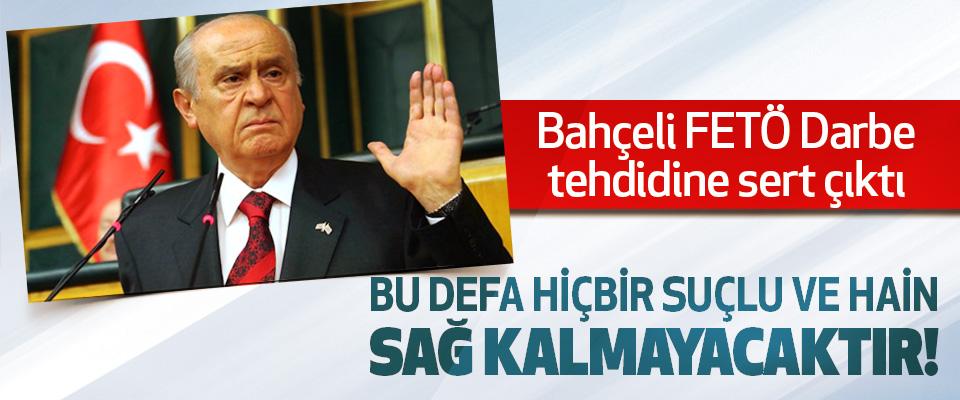 MHP Genel Başkanı Devlet Bahçeli FETÖ Darbe tehdidine sert çıktı