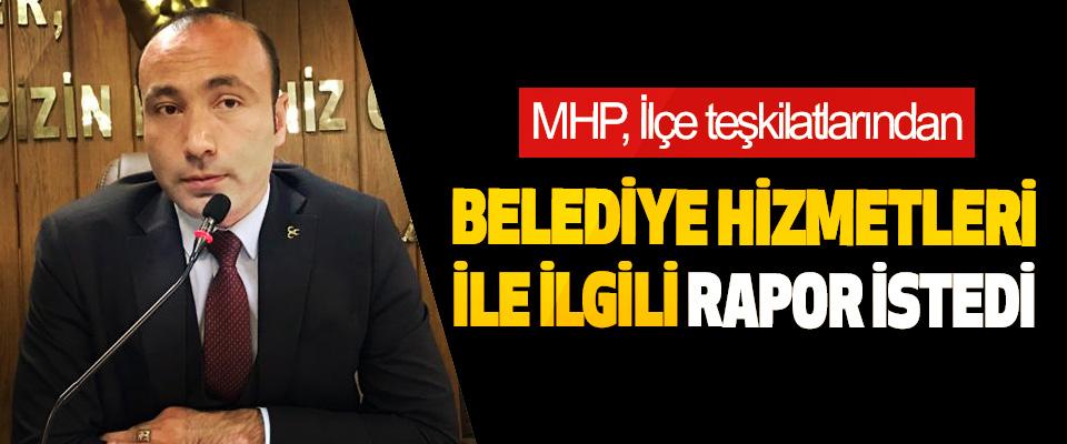 MHP, İlçe teşkilatlarından Belediye Hizmetleri İle İlgili Rapor İstedi