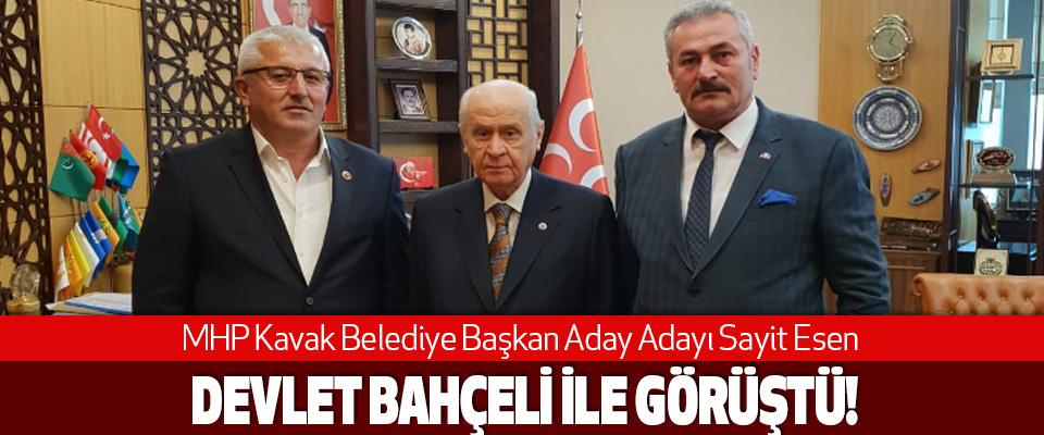 MHP Kavak Belediye Başkan Aday Adayı Sayit Esen Devlet Bahçeli ile görüştü!