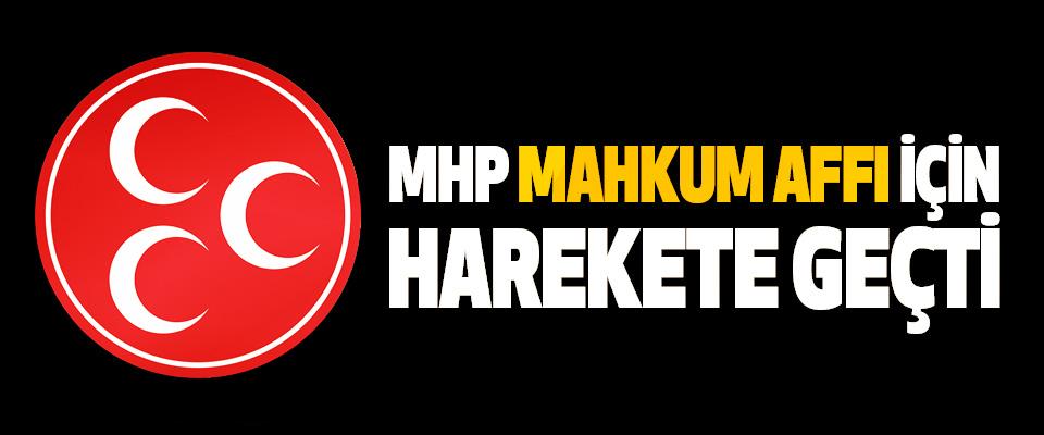 MHP Mahkum Affı İçin Harekete Geçti