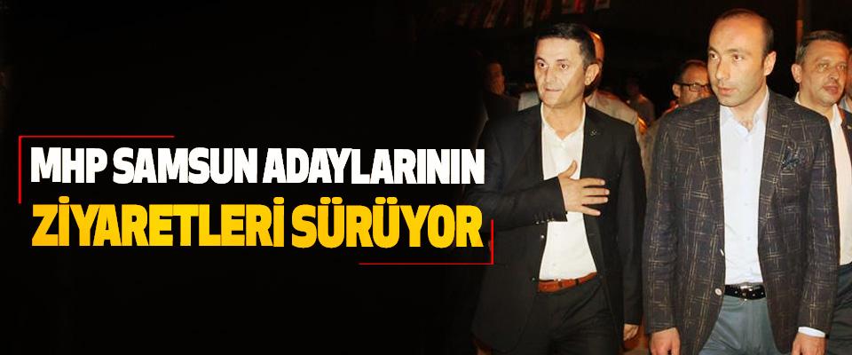 MHP Samsun Adaylarının Ziyaretleri Sürüyor
