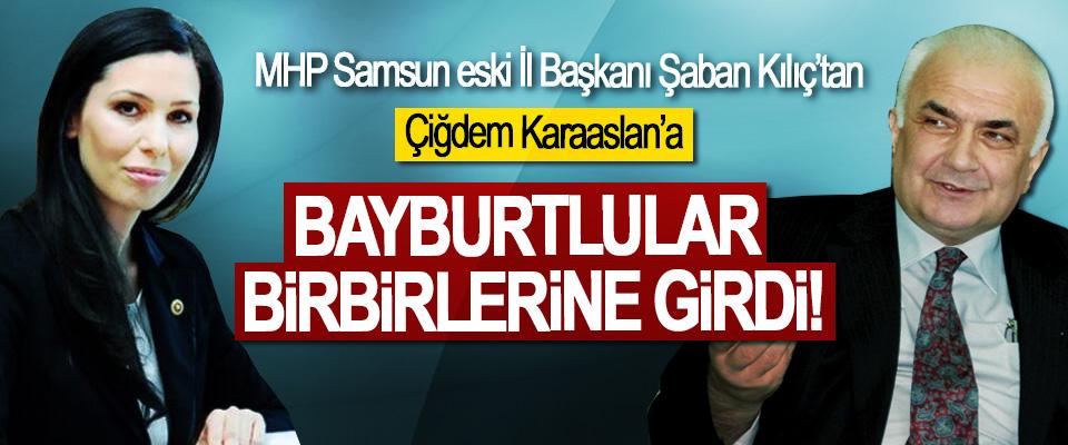 MHP Samsun eski İl Başkanı Şaban Kılıç'tan Çiğdem Karaaslan'a