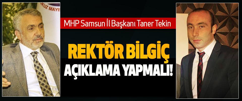 MHP Samsun İl Başkanı Taner Tekin: Rektör bilgiç açıklama yapmalı!