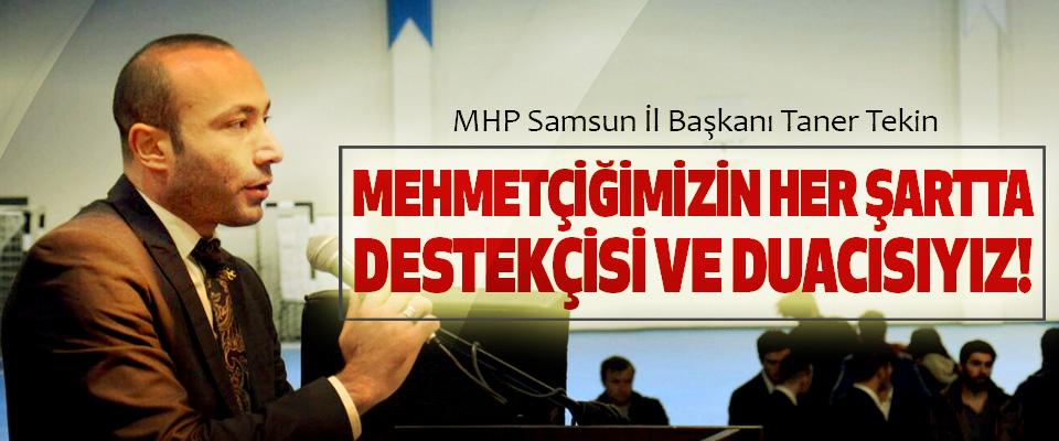 MHP Samsun İl Başkanı Taner Tekin: Mehmetçiğimizin her şartta destekçisi ve duacısıyız!