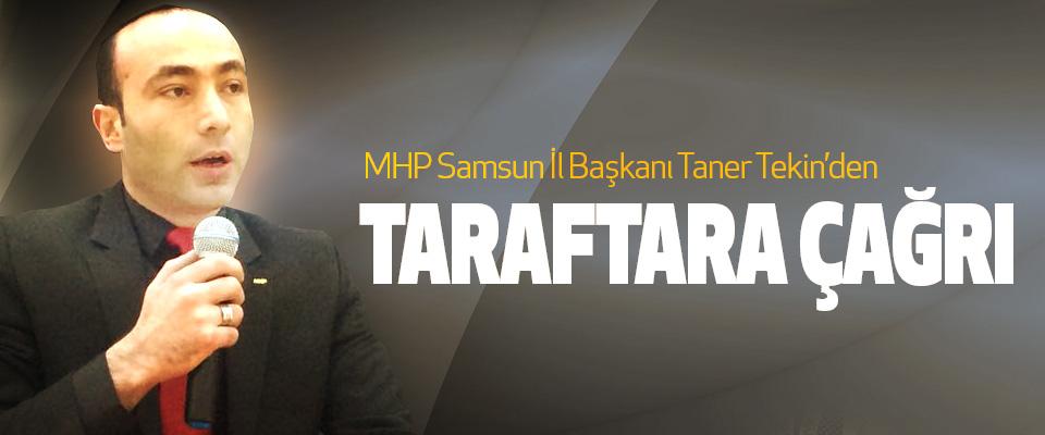 Mhp Samsun İl Başkanı Taner 'Den Taraftara Çağrı