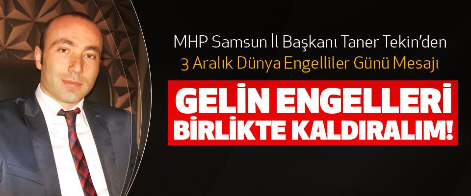 MHP Samsun İl Başkanı Taner Tekin'den 3 Aralık Dünya Engelliler Günü Mesajı