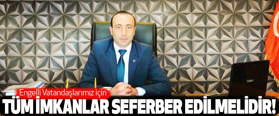 MHP Samsun İl Başkanı Taner Tekin:Engelli Vatandaşlarımız için Tüm imkanlar seferber edilmelidir!