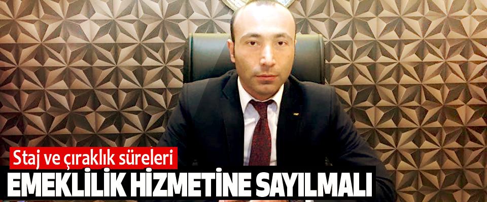 MHP Samsun İl Başkanı Taner Tekin, Staj ve çıraklık süreleri Emeklilik Hizmetine Sayılmalı