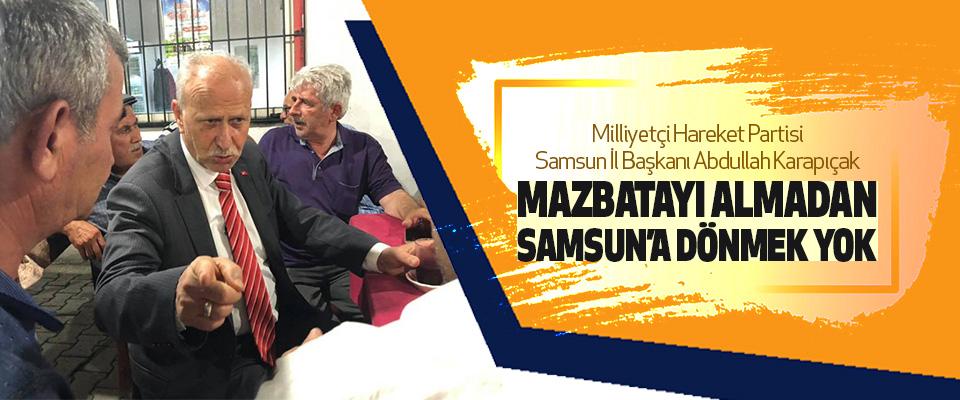 """MHP Samsun İl Başkanı Karapıçak: """"Mazbatayı Almadan Samsun'a Dönmek Yok."""""""